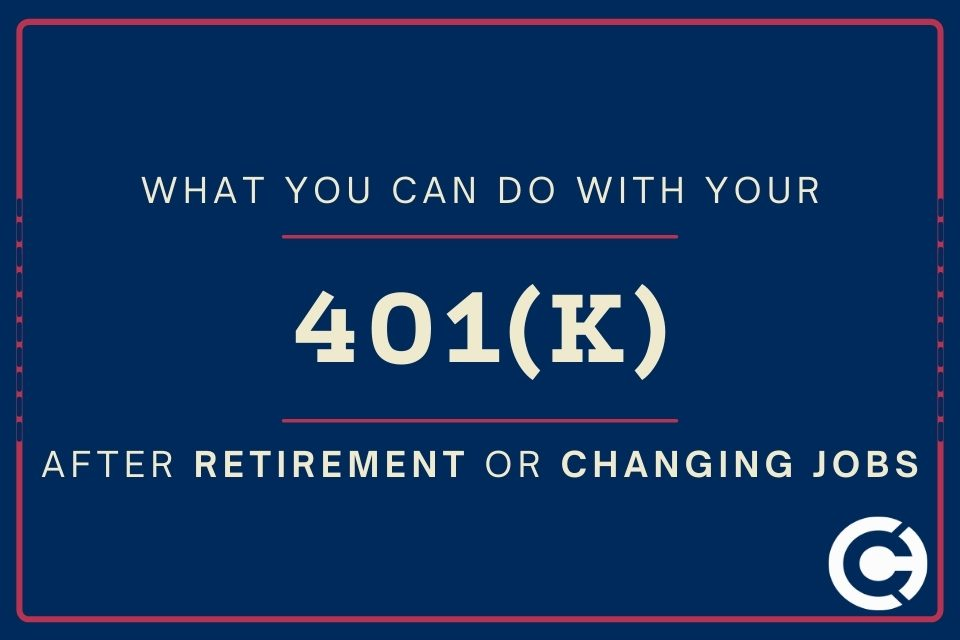 If you plan to retire or change jobs soon, it's very important to have a plan for your balance in your current employer's 401(k) plan - CAPATA