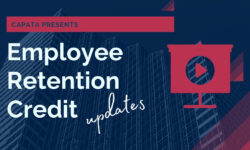 Employee retention Credit updates webinar - CAPATA CPA
